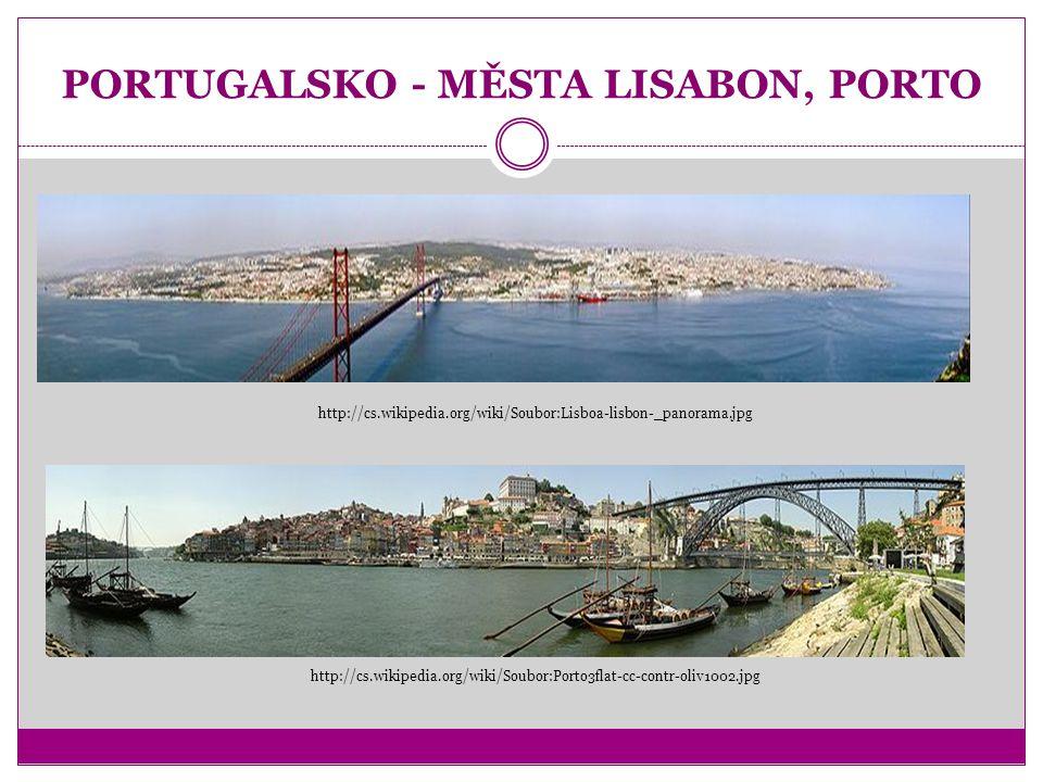 PORTUGALSKO - MĚSTA LISABON, PORTO