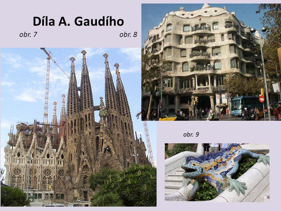 Díla A. Gaudího obr. 7 obr. 8 obr. 9