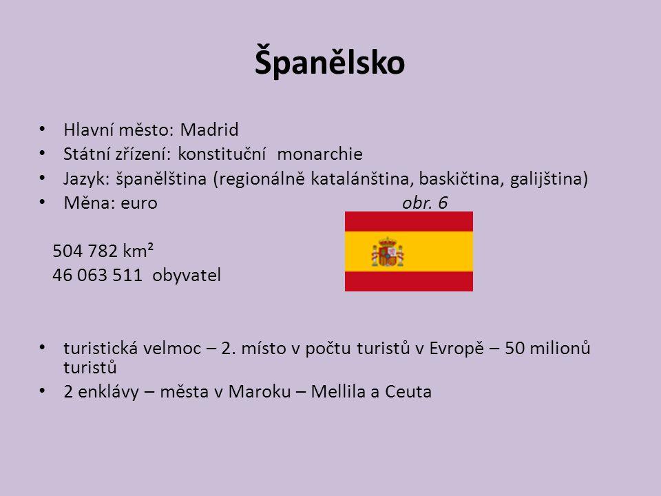 Španělsko Hlavní město: Madrid Státní zřízení: konstituční monarchie
