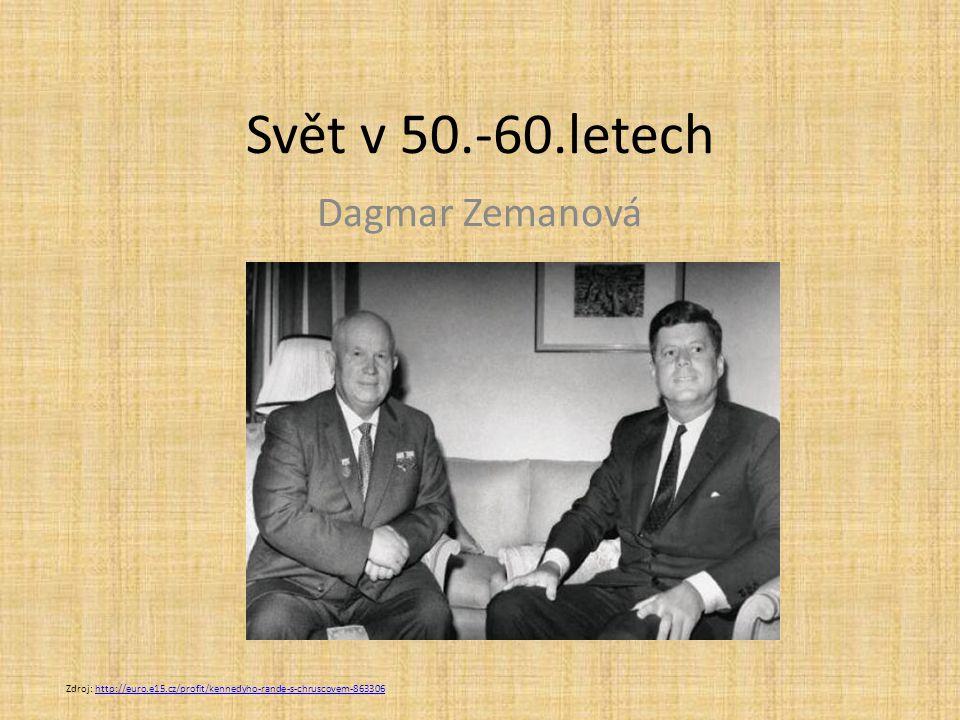 Svět v 50.-60.letech Dagmar Zemanová