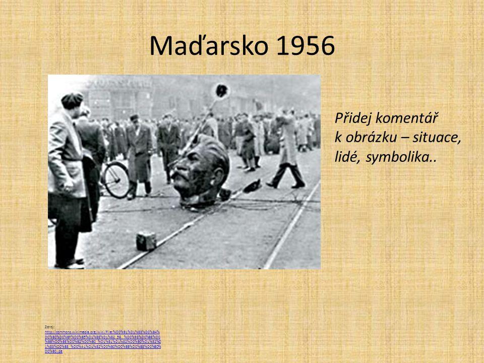 Maďarsko 1956 Přidej komentář k obrázku – situace, lidé, symbolika..