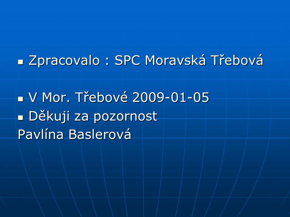 Zpracovalo : SPC Moravská Třebová