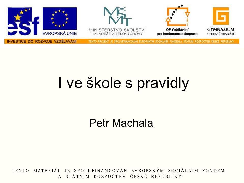 I ve škole s pravidly Petr Machala