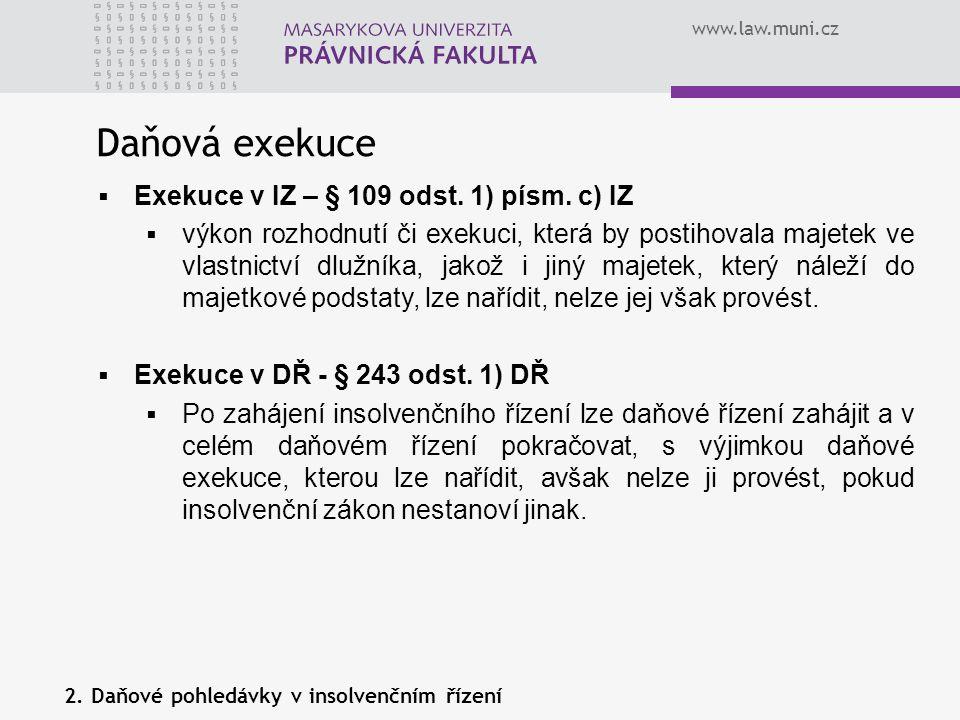 Daňová exekuce Exekuce v IZ – § 109 odst. 1) písm. c) IZ