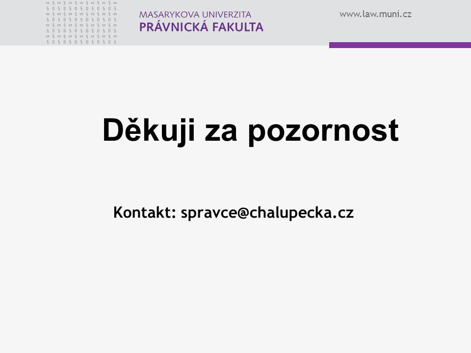 Děkuji za pozornost Kontakt: spravce@chalupecka.cz