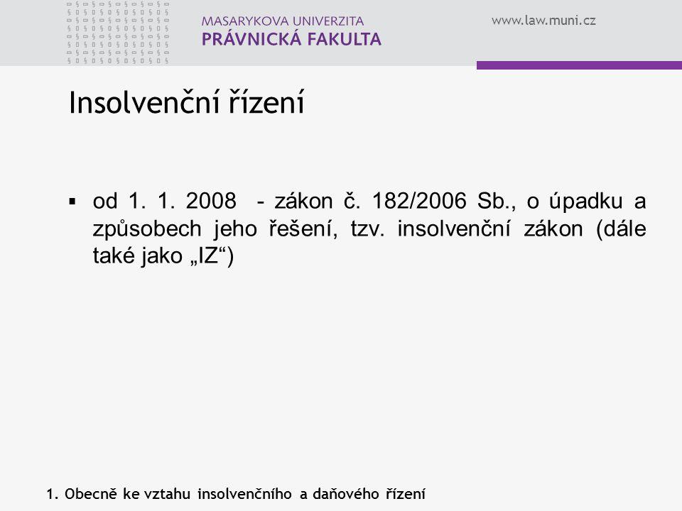 """Insolvenční řízení od 1. 1. 2008 - zákon č. 182/2006 Sb., o úpadku a způsobech jeho řešení, tzv. insolvenční zákon (dále také jako """"IZ )"""
