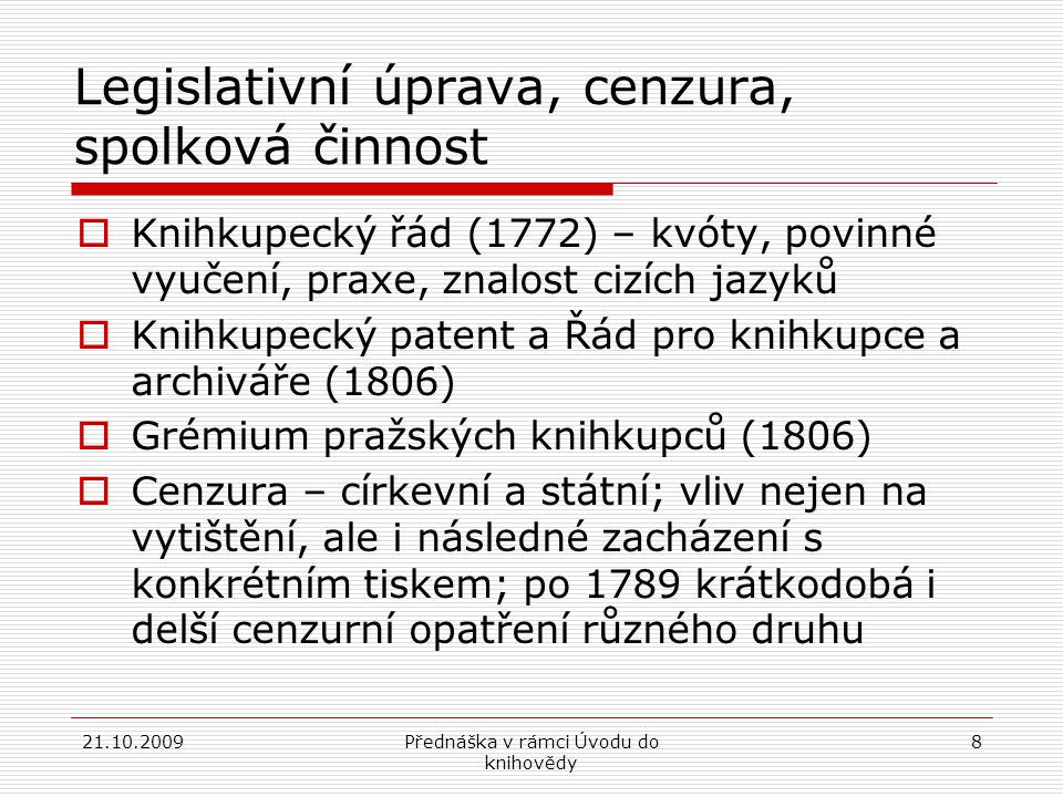 Legislativní úprava, cenzura, spolková činnost