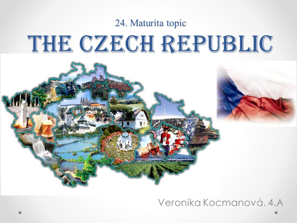 24. Maturita topic The Czech Republic