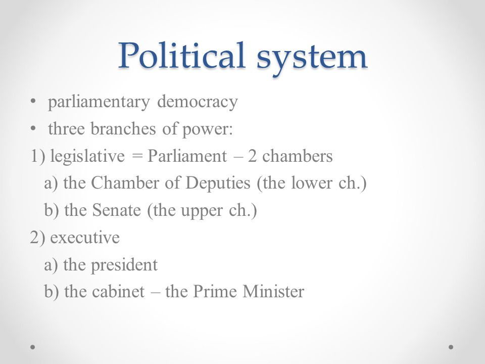 Political system parliamentary democracy three branches of power: