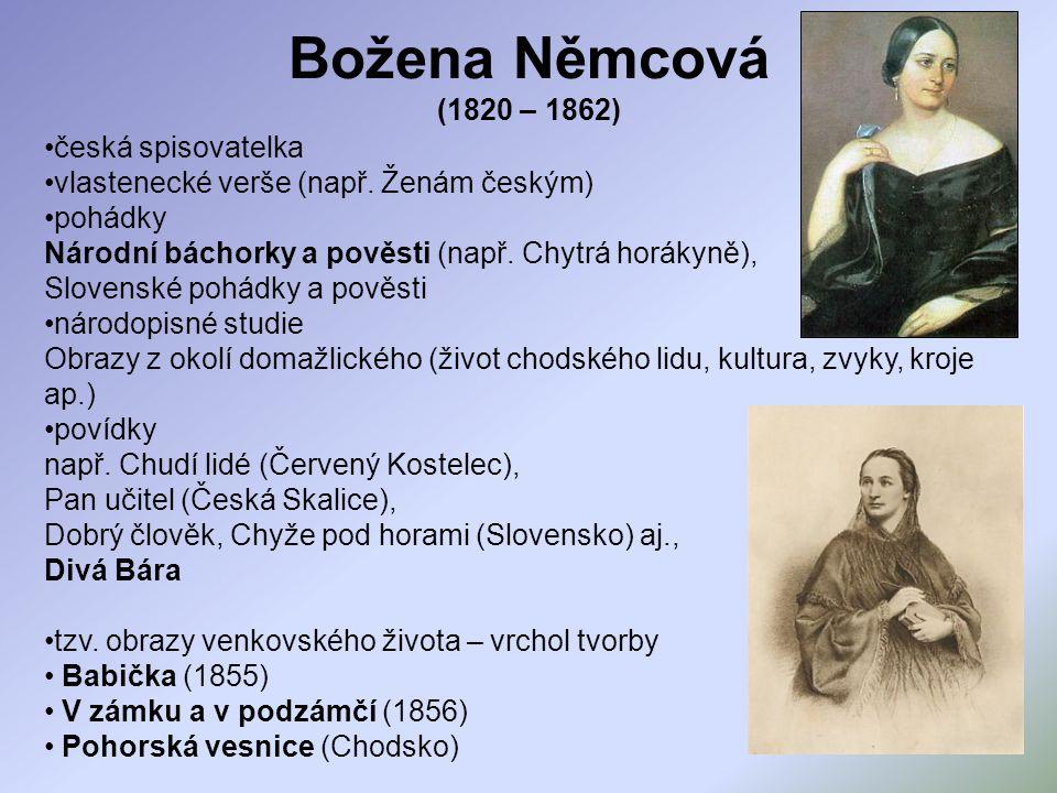 Božena Němcová (1820 – 1862) česká spisovatelka