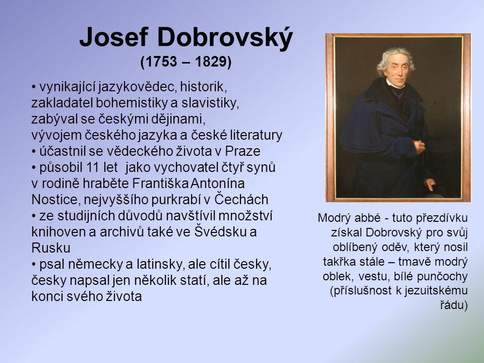 Josef Dobrovský (1753 – 1829) vynikající jazykovědec, historik,