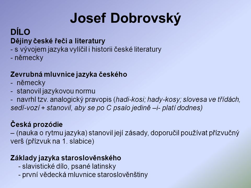 Josef Dobrovský DÍLO Dějiny české řeči a literatury