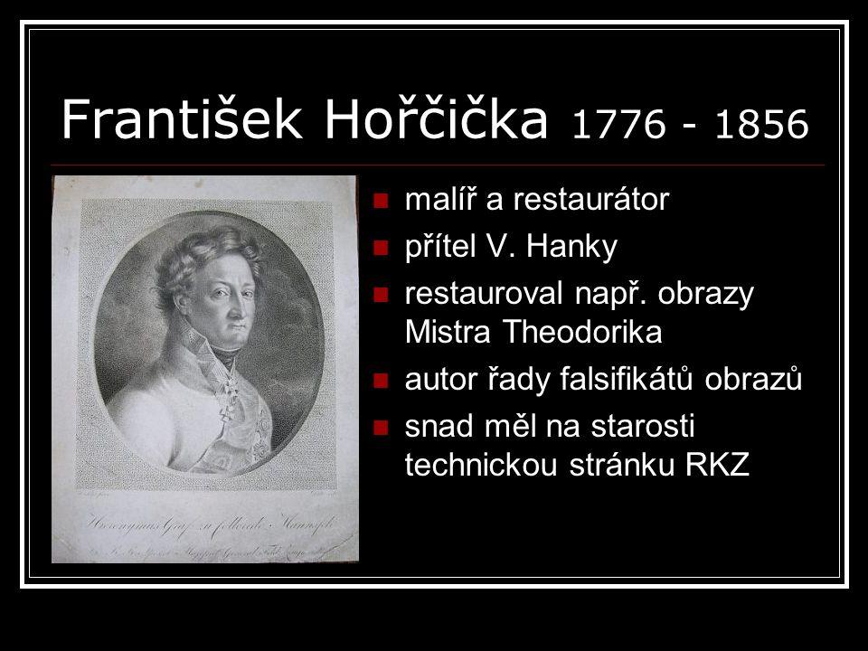 František Hořčička 1776 - 1856 malíř a restaurátor přítel V. Hanky