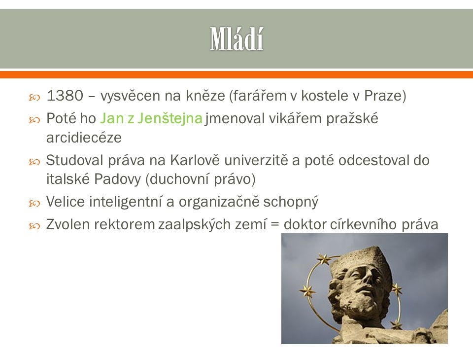 Mládí 1380 – vysvěcen na kněze (farářem v kostele v Praze)