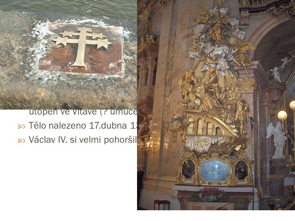 Usmrcení 1393 – Václav IV. navrhl smír → uspořádání jednání X všechny účastníky nechal zatknout (unikl pouze arcibiskup)