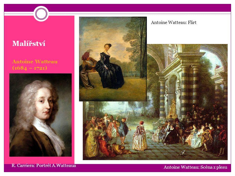 Malířství Antoine Watteau (1684 – 1721) Antoine Watteau: Flirt