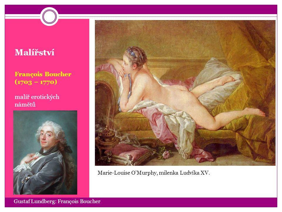 Malířství François Boucher (1703 – 1770) malíř erotických námětů