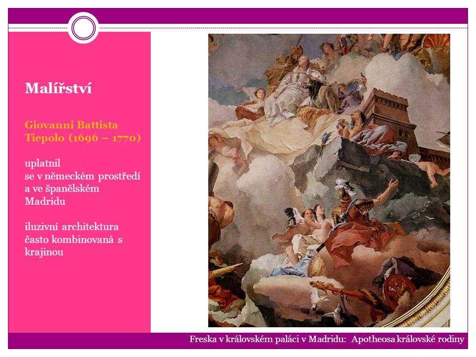 Malířství Giovanni Battista Tiepolo (1696 – 1770) uplatnil