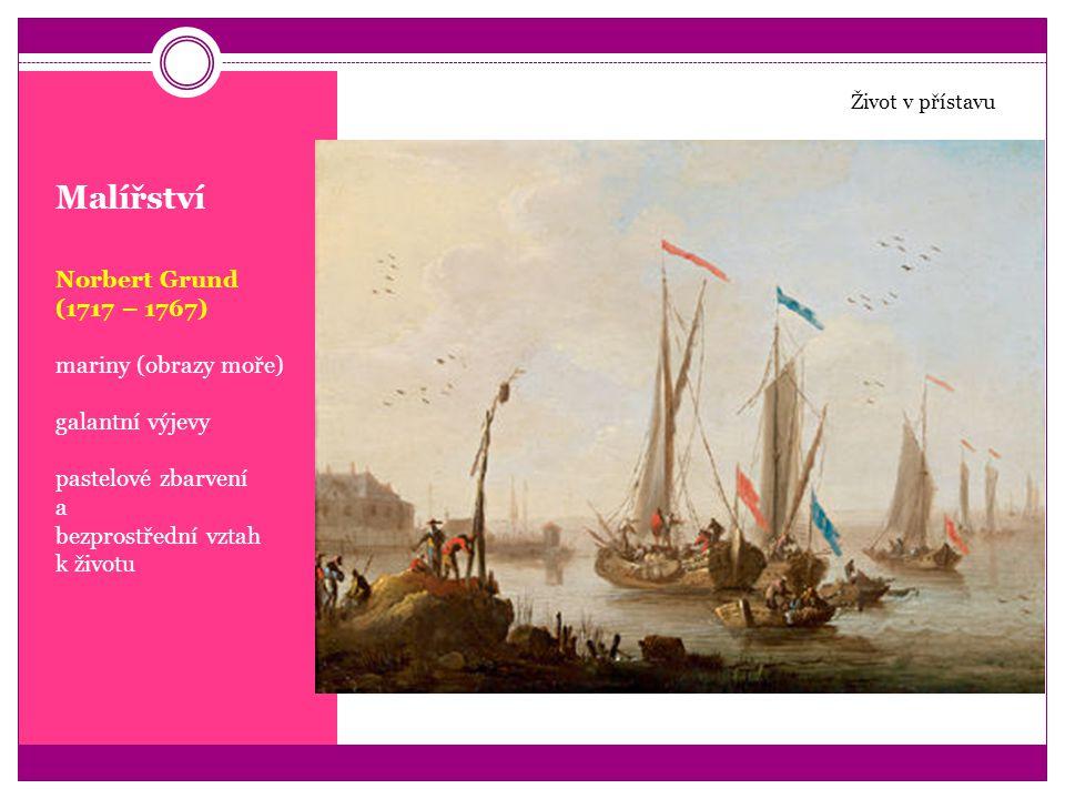 Malířství Norbert Grund (1717 – 1767) mariny (obrazy moře)