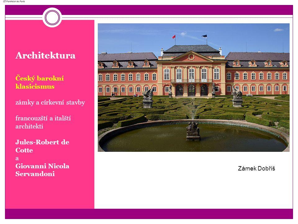 Architektura Český barokní klasicismus zámky a církevní stavby