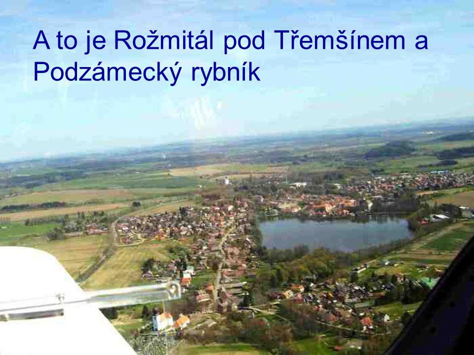 A to je Rožmitál pod Třemšínem a Podzámecký rybník