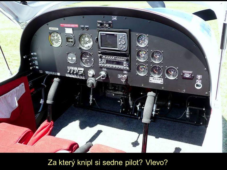 Za který knipl si sedne pilot Vlevo