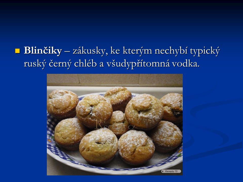 Blinčiky – zákusky, ke kterým nechybí typický ruský černý chléb a všudypřítomná vodka.