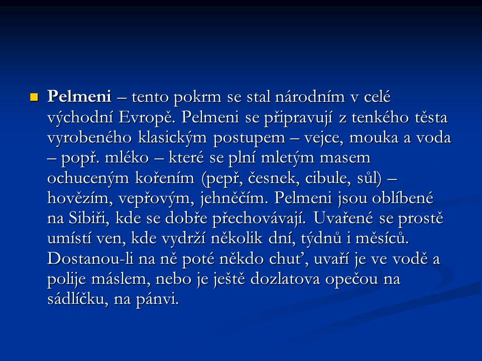Pelmeni – tento pokrm se stal národním v celé východní Evropě