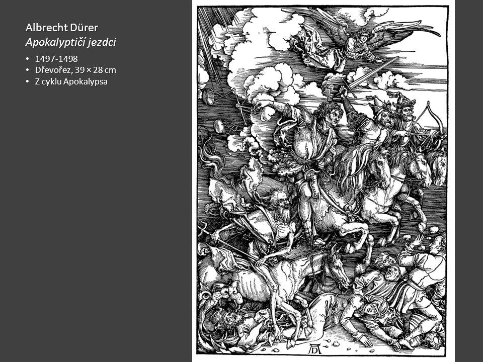 Albrecht Dürer Apokalyptičí jezdci 1497-1498 Dřevořez, 39 × 28 cm