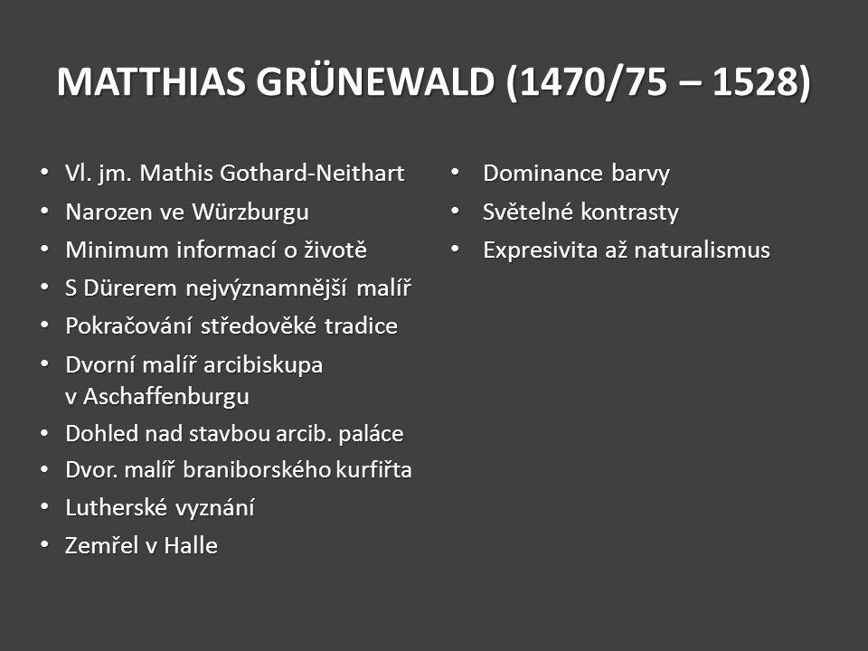 MATTHIAS GRÜNEWALD (1470/75 – 1528)