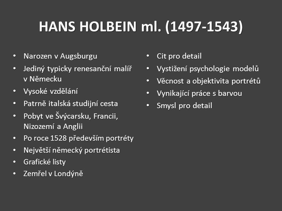 HANS HOLBEIN ml. (1497-1543) Narozen v Augsburgu