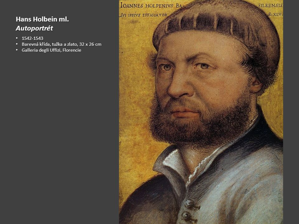 Hans Holbein ml. Autoportrét 1542-1543