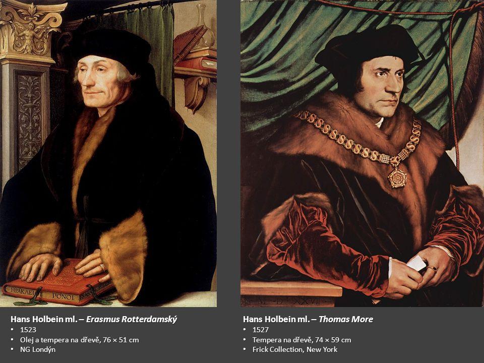 Hans Holbein ml. – Erasmus Rotterdamský Hans Holbein ml. – Thomas More