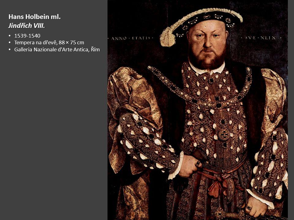 Hans Holbein ml. Jindřich VIII. 1539-1540 Tempera na dřevě, 88 × 75 cm