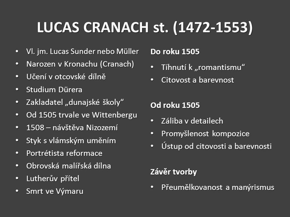 LUCAS CRANACH st. (1472-1553) Do roku 1505