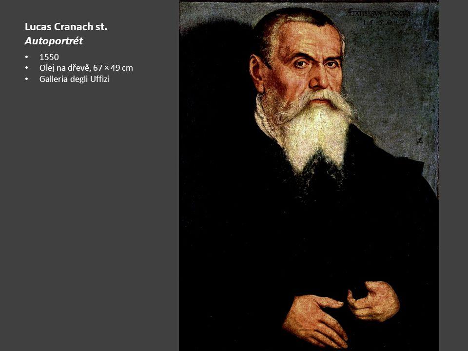 Lucas Cranach st. Autoportrét 1550 Olej na dřevě, 67 × 49 cm