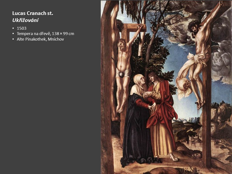 Lucas Cranach st. Ukřižování 1503 Tempera na dřevě, 138 × 99 cm