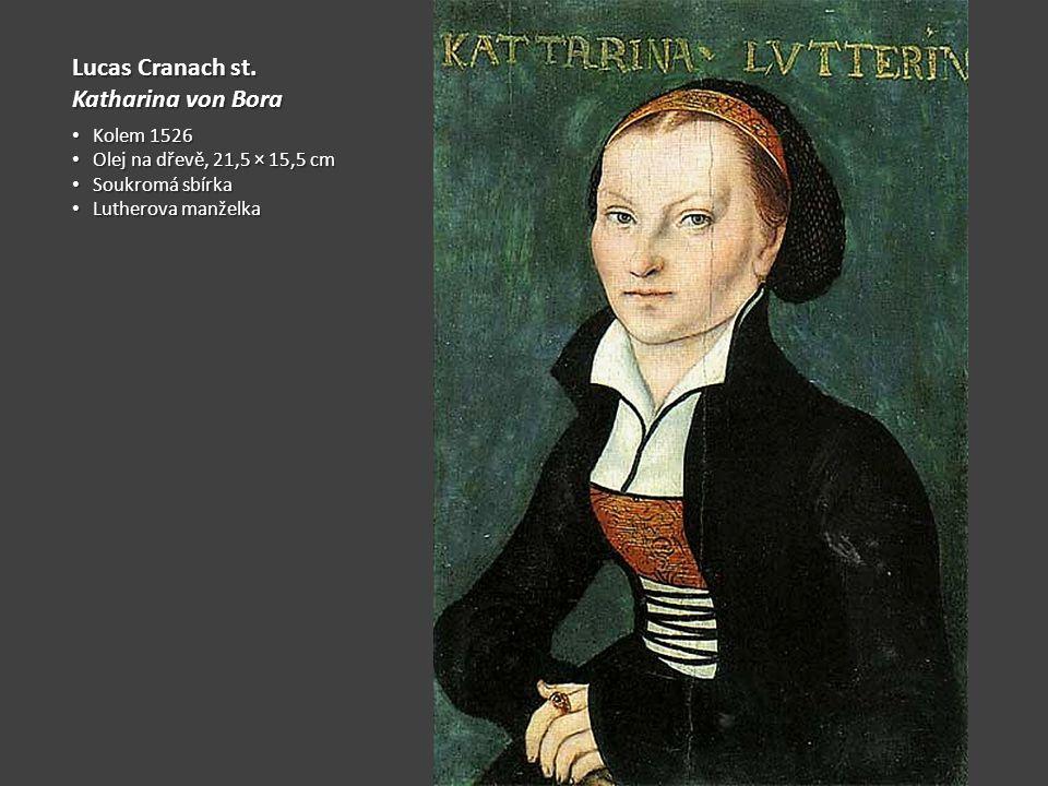Lucas Cranach st. Katharina von Bora Kolem 1526