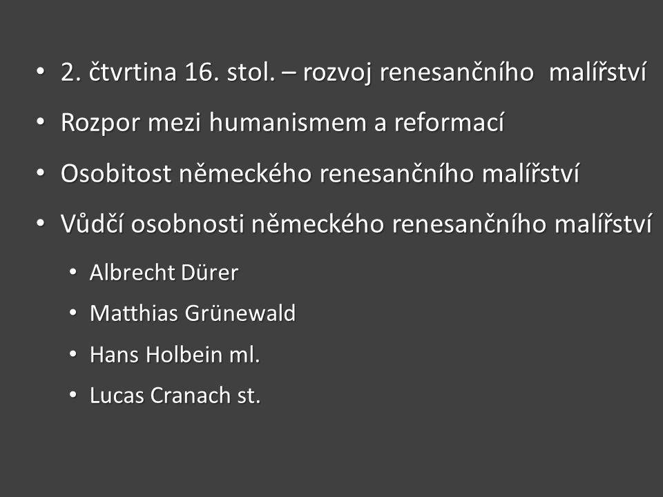 2. čtvrtina 16. stol. – rozvoj renesančního malířství