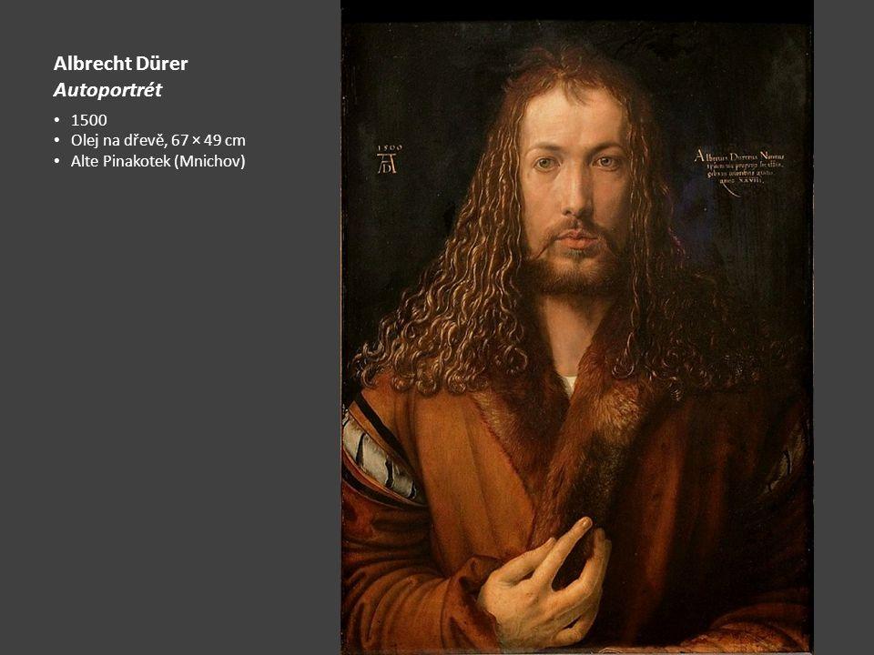 Albrecht Dürer Autoportrét 1500 Olej na dřevě, 67 × 49 cm