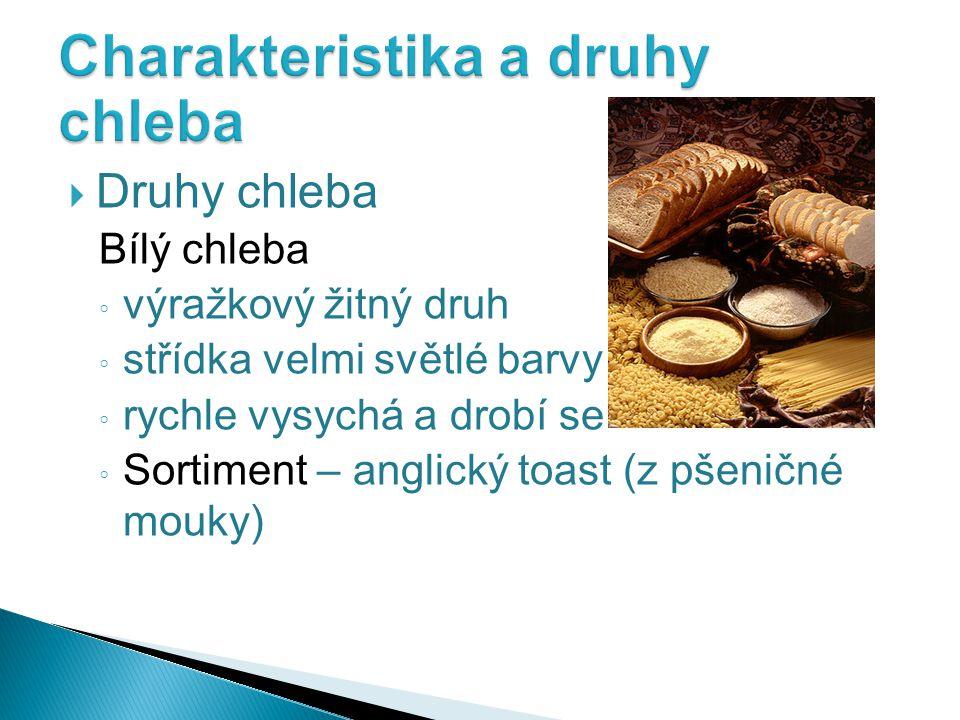 Charakteristika a druhy chleba