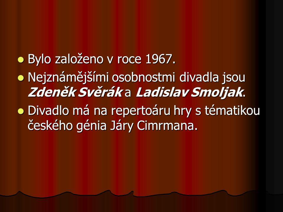 Bylo založeno v roce 1967. Nejznámějšími osobnostmi divadla jsou Zdeněk Svěrák a Ladislav Smoljak.
