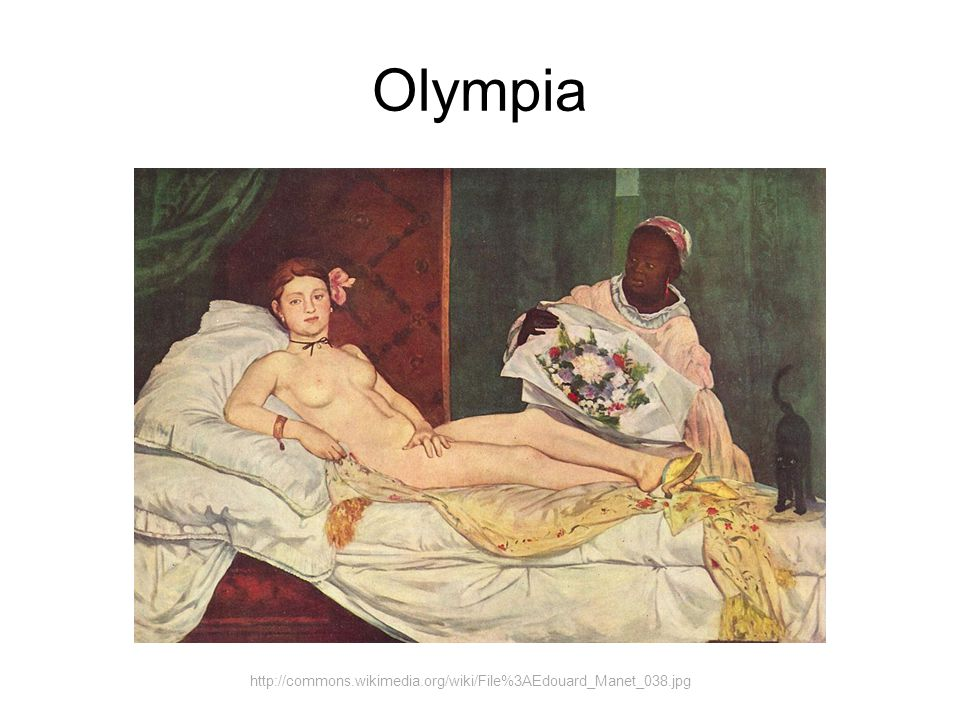 Olympia http://commons.wikimedia.org/wiki/File%3AEdouard_Manet_038.jpg