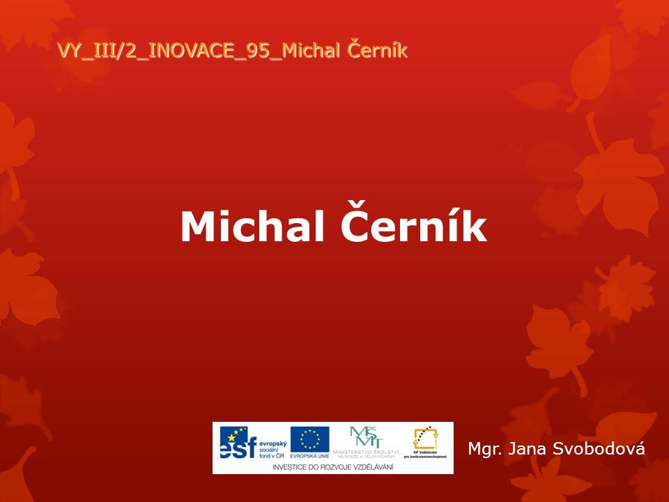 VY_III/2_INOVACE_95_Michal Černík