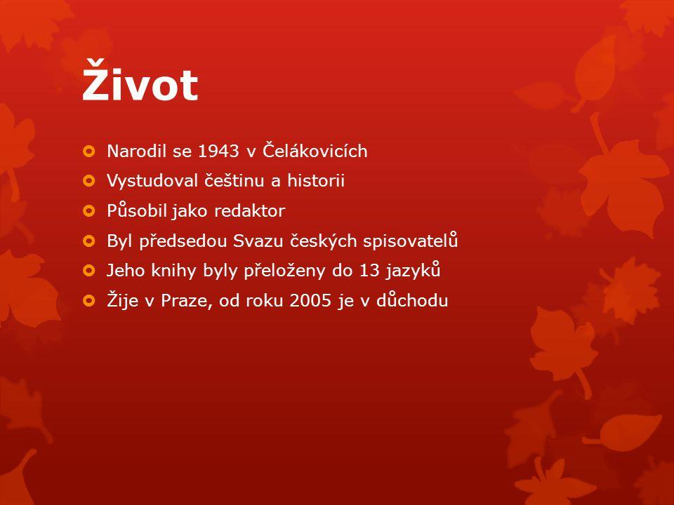 Život Narodil se 1943 v Čelákovicích Vystudoval češtinu a historii