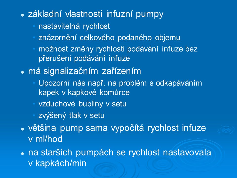 základní vlastnosti infuzní pumpy