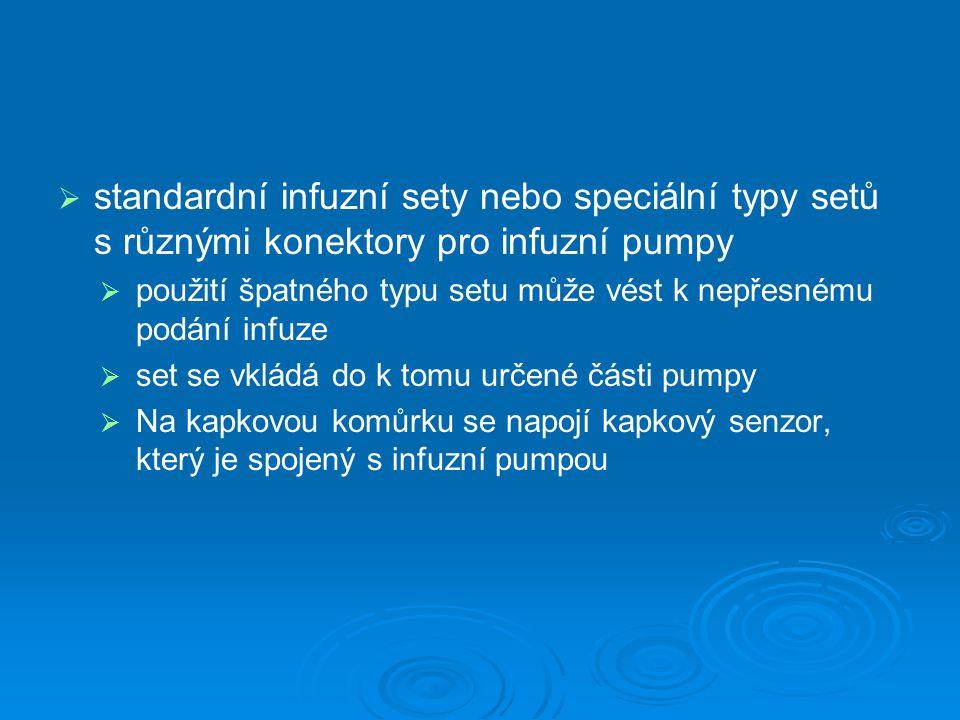 standardní infuzní sety nebo speciální typy setů s různými konektory pro infuzní pumpy
