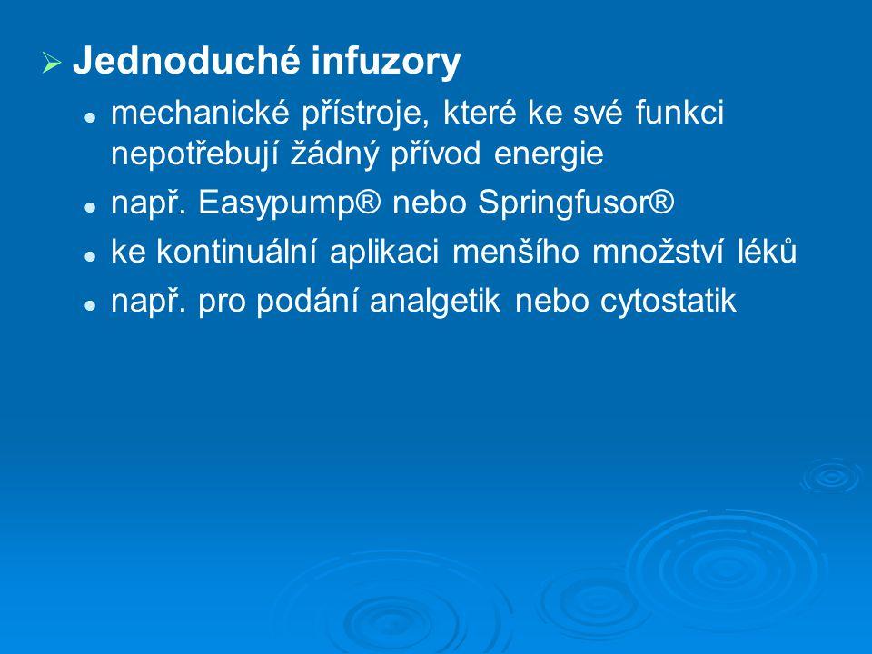 Jednoduché infuzory mechanické přístroje, které ke své funkci nepotřebují žádný přívod energie. např. Easypump® nebo Springfusor®