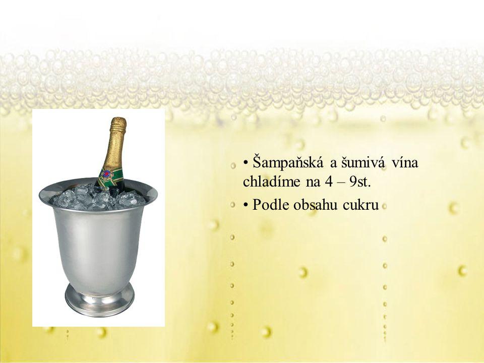 Šampaňská a šumivá vína chladíme na 4 – 9st.