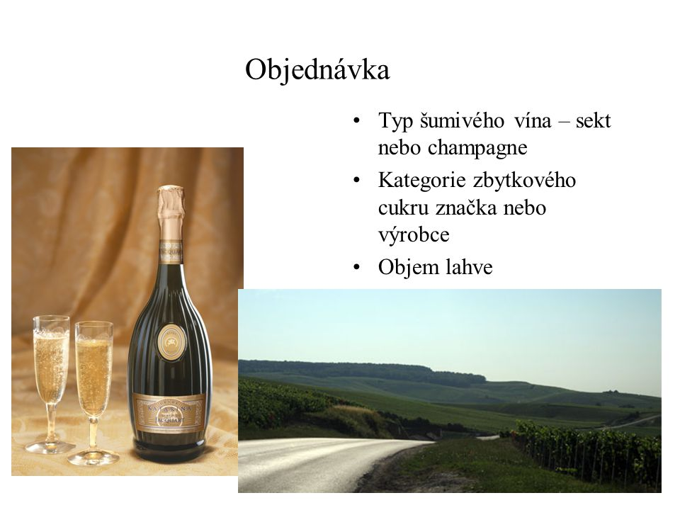 Objednávka Typ šumivého vína – sekt nebo champagne